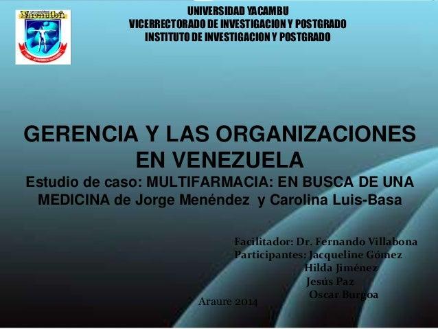 UNIVERSIDAD YACAMBU VICERRECTORADO DE INVESTIGACION Y POSTGRADO INSTITUTO DE INVESTIGACION Y POSTGRADO  GERENCIA Y LAS ORG...