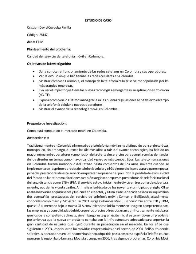 ESTUDIO DE CASO Cristian David Córdoba Pinilla Código: 28147 Área: ETIM Planteamiento del problema: Calidad del servicio d...