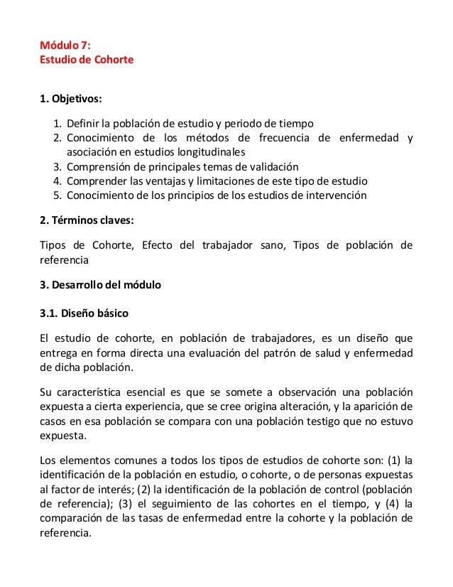 Módulo 7: Estudio de Cohorte 1. Objetivos: 1. Definir la población de estudio y periodo de tiempo 2. Conocimiento de los m...