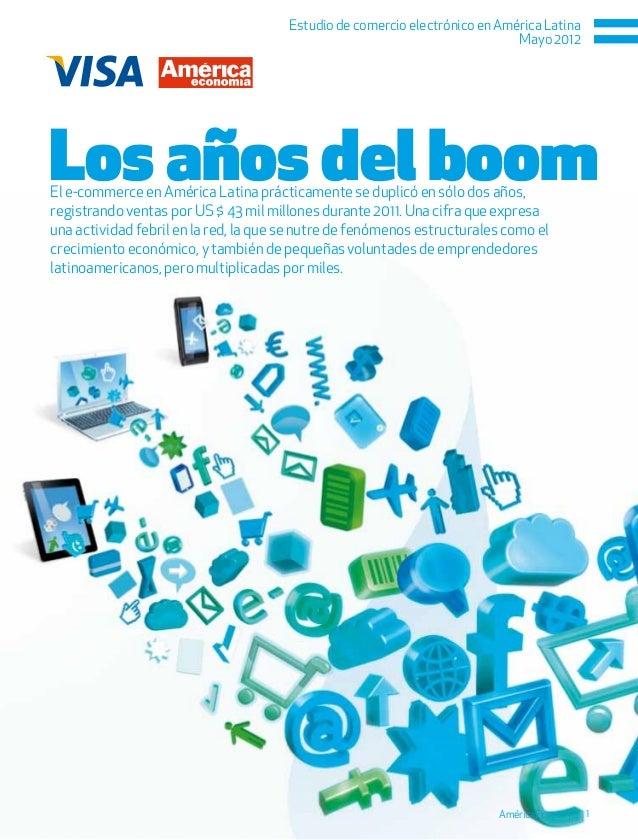 Estudio de comercio electrónico en América Latina Mayo 2012 AméricaEconomía 1 Los años del boomEl e-commerce en América La...