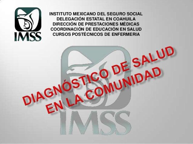 INSTITUTO MEXICANO DEL SEGURO SOCIAL    DELEGACIÓN ESTATAL EN COAHUILA  DIRECCIÓN DE PRESTACIONES MÉDICAS COORDINACIÓN DE ...