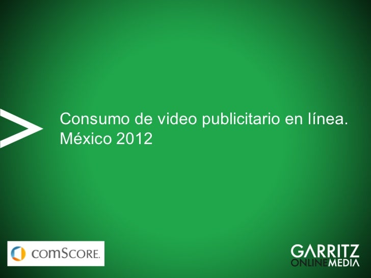 Consumo de video publicitario en línea.México 2012