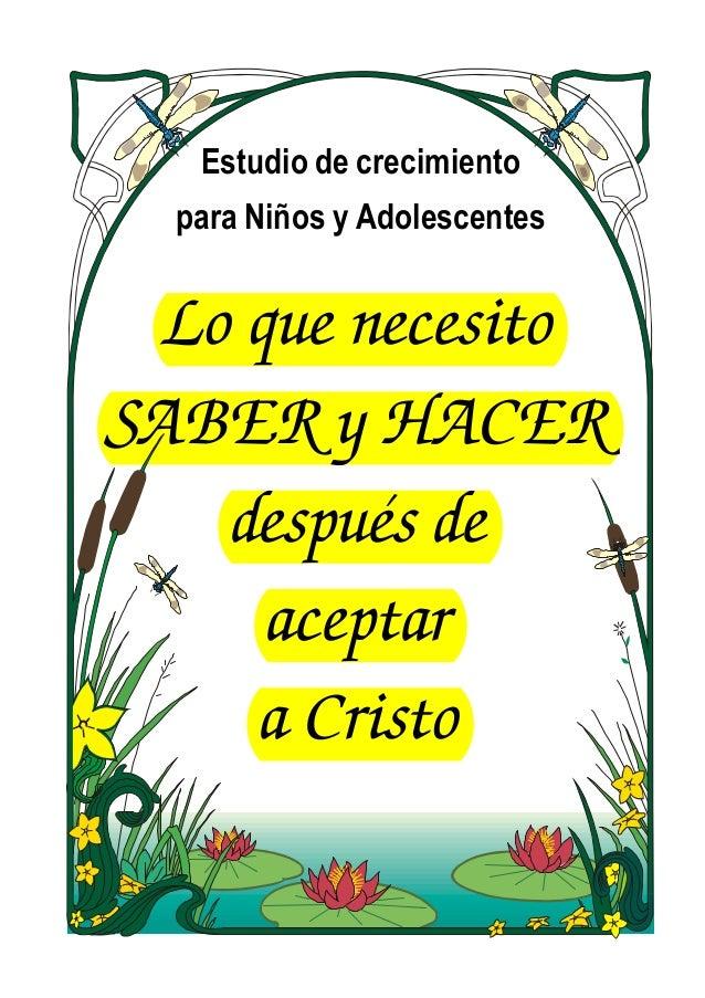 Lo que necesito SABER y HACER después de aceptar a Cristo Estudio de crecimiento para Niños y Adolescentes
