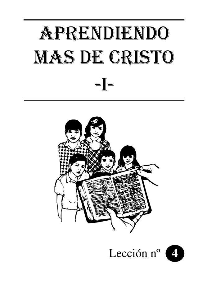 APRENDIENDO MAS DE CRISTO -i- Lección nº 4