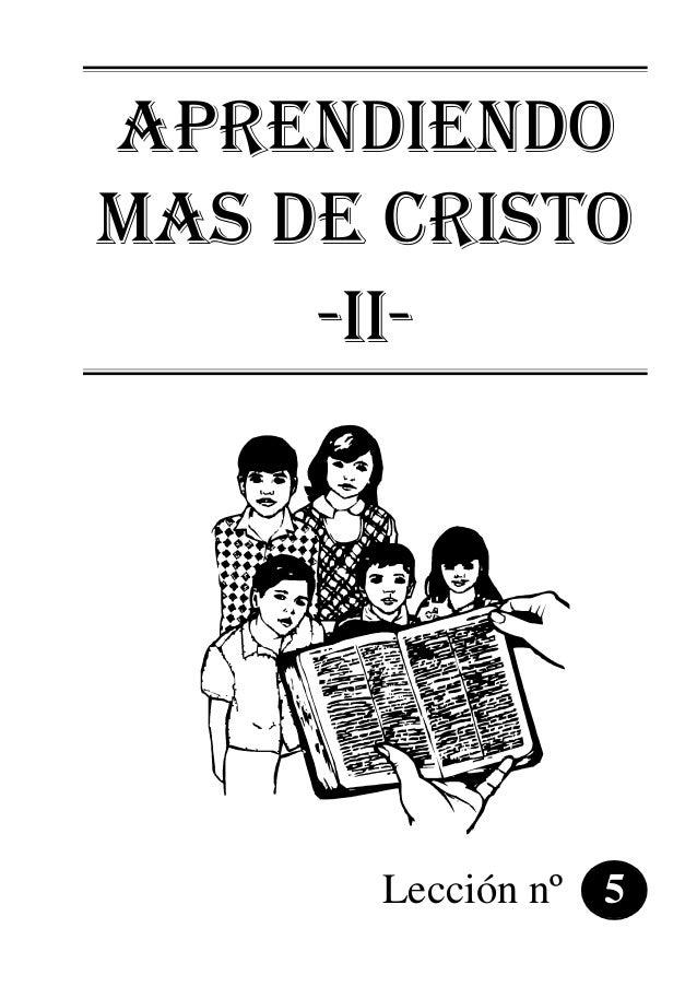 APRENDIENDO MAS DE CRISTO -Ii- Lección nº 5