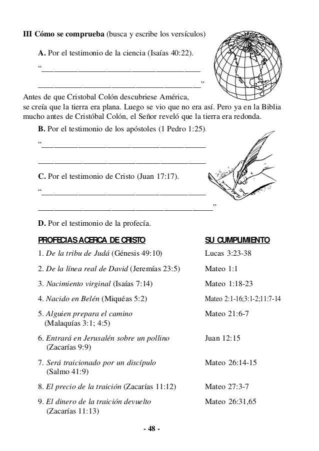 """- 48 - III Cómo se comprueba (busca y escribe los versículos) A. Por el testimonio de la ciencia (Isaías 40:22). """"________..."""