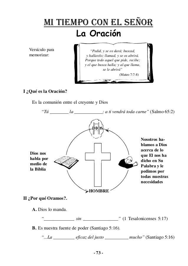 """- 73 - I ¿Qué es la Oración? Es la comunión entre el creyente y Dios """"Tú ________ la ____________; a ti vendrá toda carne""""..."""