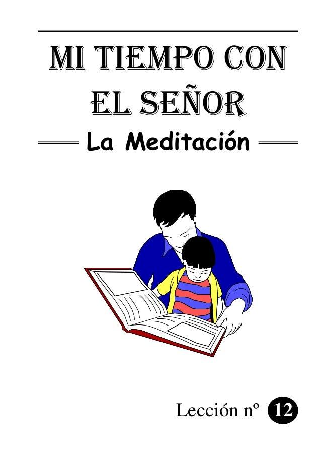 mi tiempo con el señor La Meditación Lección nº 12