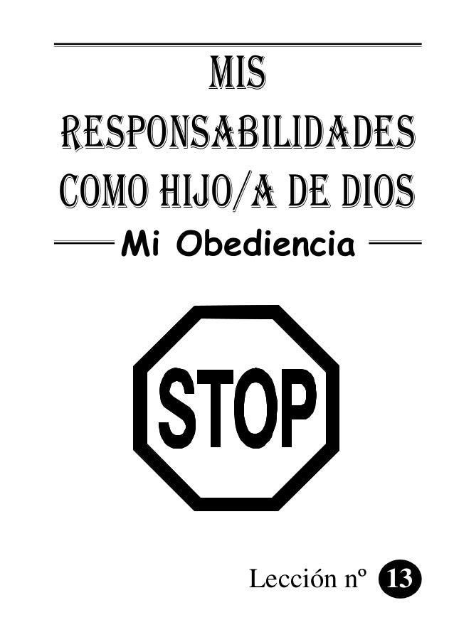 MIS RESPONSABILIDADES COMO HIJO/A DE DIOS Mi Obediencia Lección nº 13