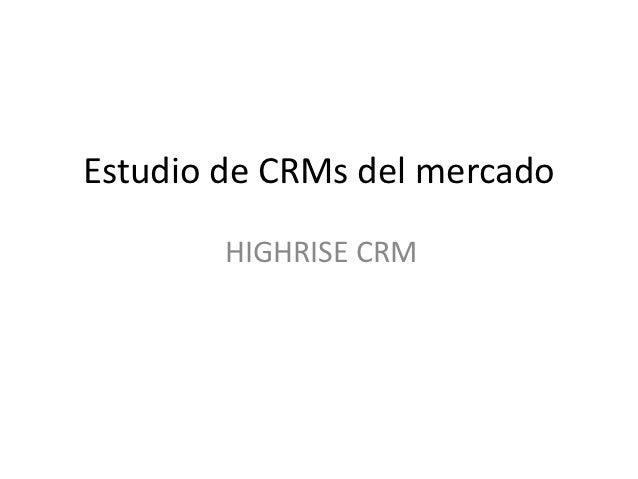 Estudio de CRMs del mercado        HIGHRISE CRM