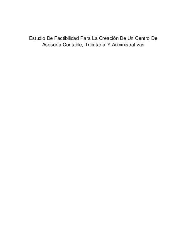 Estudio De Factibilidad Para La Creación De Un Centro De Asesoría Contable, Tributaria Y Administrativas