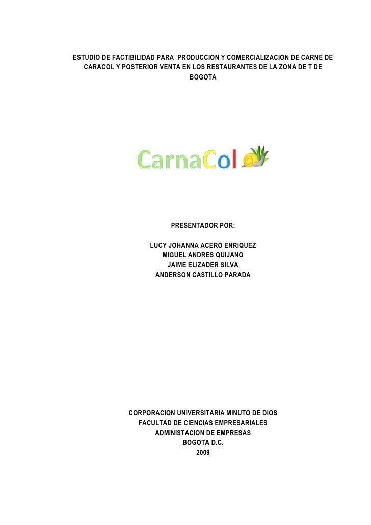 ESTUDIO DE FACTIBILIDAD PARA PRODUCCION Y COMERCIALIZACION DE CARNE DE    CARACOL Y POSTERIOR VENTA EN LOS RESTAURANTES DE...
