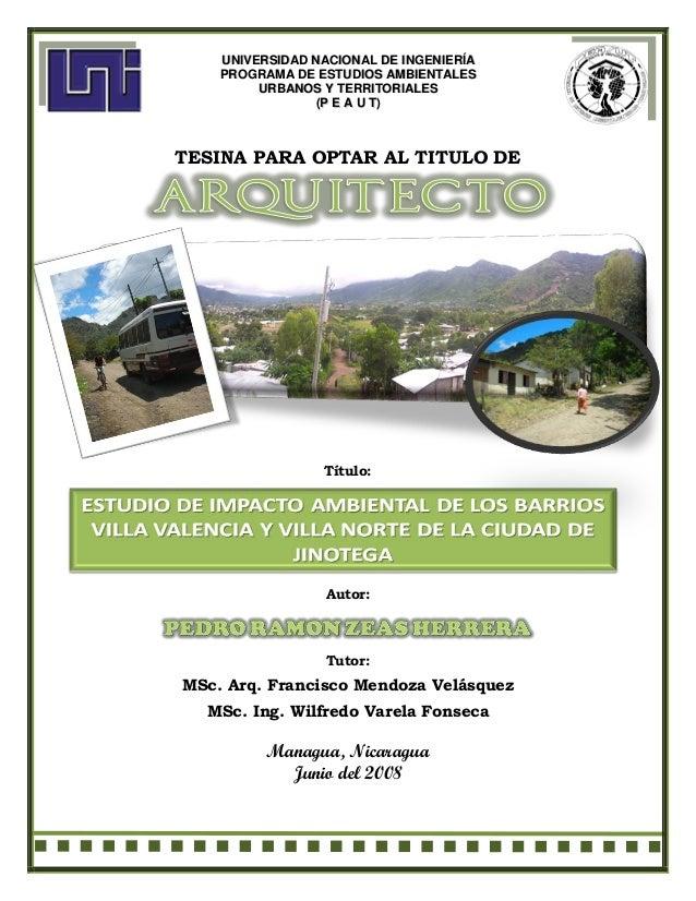 Estudio de Impacto Ambiental de los Barrios Villa Valencia y Villa Norte de la ciudad de JinotegaTesina para optar al Títu...