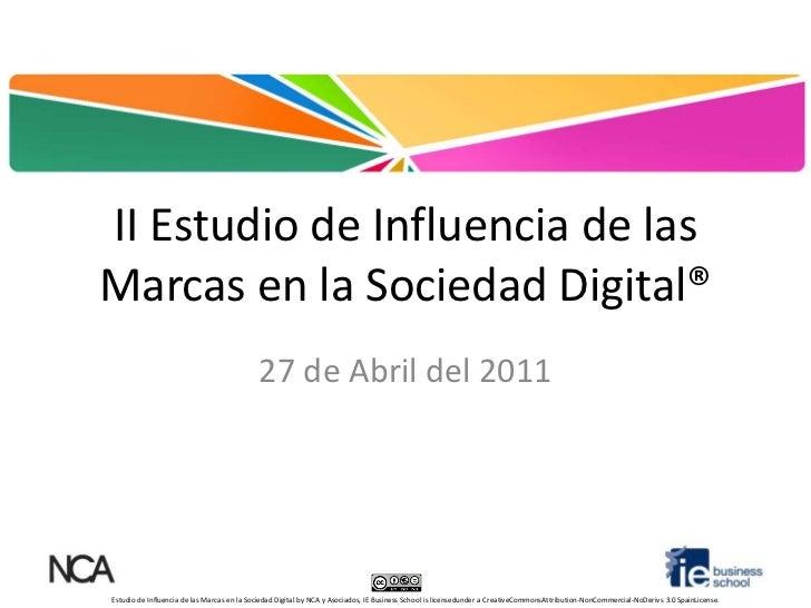 II Estudio de Influencia de las Marcas en la Sociedad Digital®<br />27 de Abril del 2011<br />