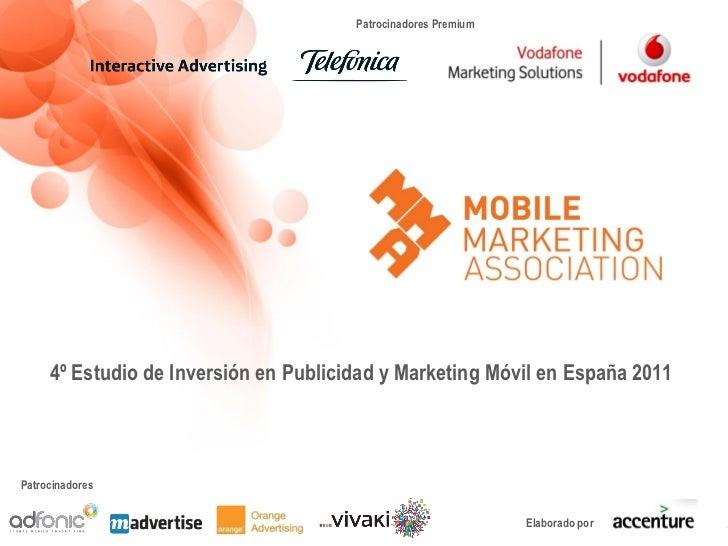 Patrocinadores Premium     4º Estudio de Inversión en Publicidad y Marketing Móvil en España 2011Patrocinadores           ...