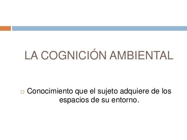 "Estudio de la cogniciã""n ambiental Slide 2"
