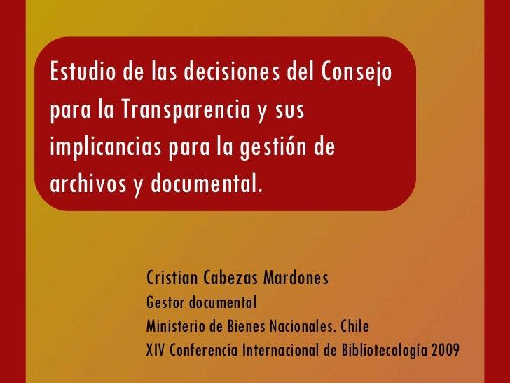 Cristian Cabezas Mardones Gestor documental Ministerio de Bienes Nacionales. Chile XIV Conferencia Internacional de Biblio...