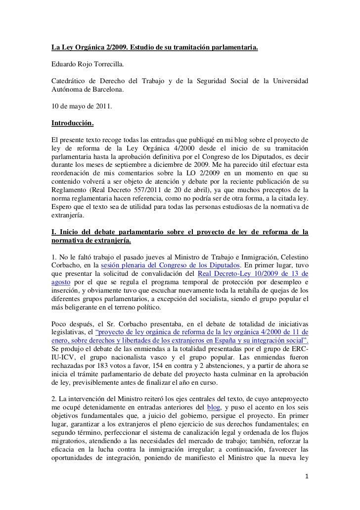 La Ley Orgánica 2/2009. Estudio de su tramitación parlamentaria.Eduardo Rojo Torrecilla.Catedrático de Derecho del Trabajo...