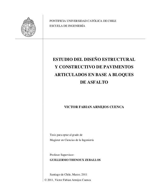 PONTIFICIA UNIVERSIDAD CATÓLICA DE CHILE  ESCUELA DE INGENIERÍA  ESTUDIO DEL DISEÑO ESTRUCTURAL Y CONSTRUCTIVO DE PAVIMENT...