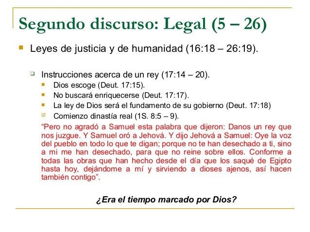 Segundo discurso: Legal (5 – 26)   Leyes de justicia y de humanidad (16:18 – 26:19).       Instrucciones acerca de un re...