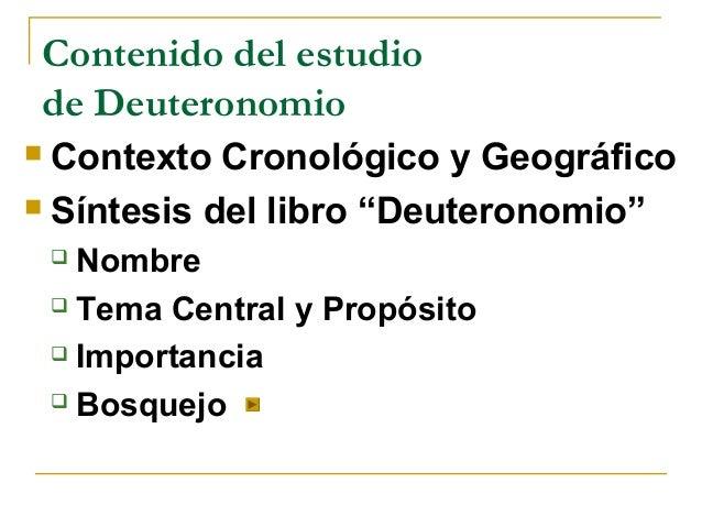 """Contenido del estudiode Deuteronomio Contexto Cronológico y Geográfico Síntesis del libro """"Deuteronomio""""     Nombre    ..."""