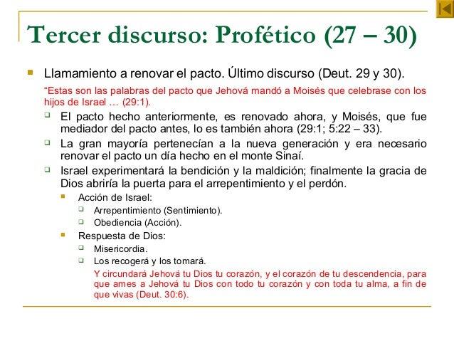 """Tercer discurso: Profético (27 – 30)   Llamamiento a renovar el pacto. Último discurso (Deut. 29 y 30).    """"Estas son las..."""