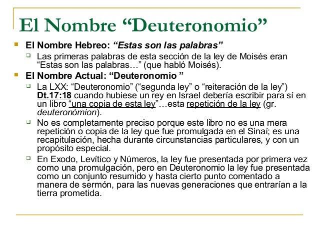 """El Nombre """"Deuteronomio""""   El Nombre Hebreo: """"Estas son las palabras""""     Las primeras palabras de esta sección de la le..."""