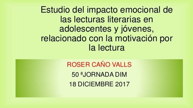 Estudio del impacto emocional de las lecturas literarias en adolescentes y jóvenes, relacionado con la motivación por la l...
