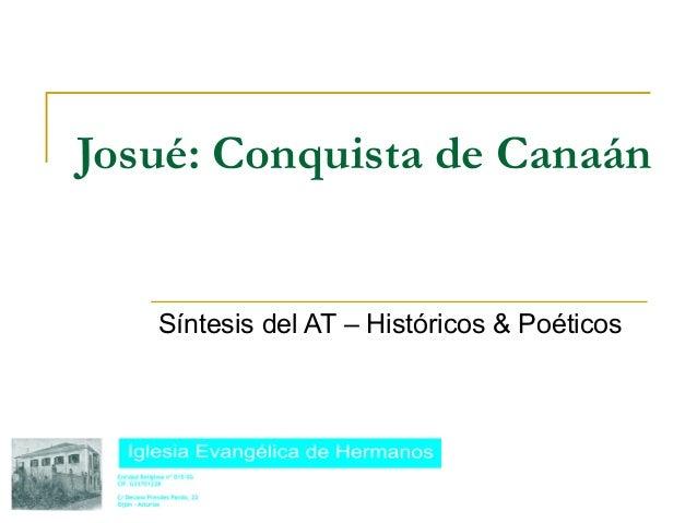 Josué: Conquista de Canaán   Síntesis del AT – Históricos & Poéticos