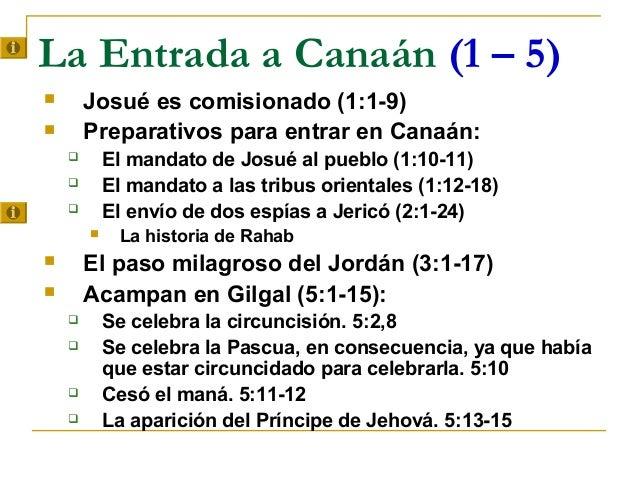 La Entrada a Canaán (1 – 5)       Josué es comisionado (1:1-9)       Preparativos para entrar en Canaán:           El m...