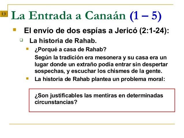 La Entrada a Canaán (1 – 5)       El envío de dos espías a Jericó (2:1-24):           La historia de Rahab.            ...