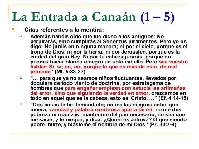 La Entrada a Canaán (1 – 5)       Citas referentes a la mentira:         Además habéis oído que fue dicho a los antiguos...