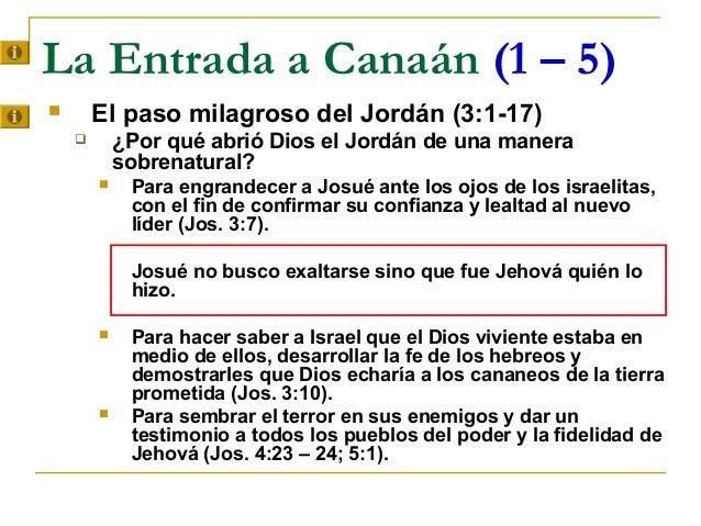 La Entrada a Canaán (1 – 5)       El paso milagroso del Jordán (3:1-17)           ¿Por qué abrió Dios el Jordán de una m...