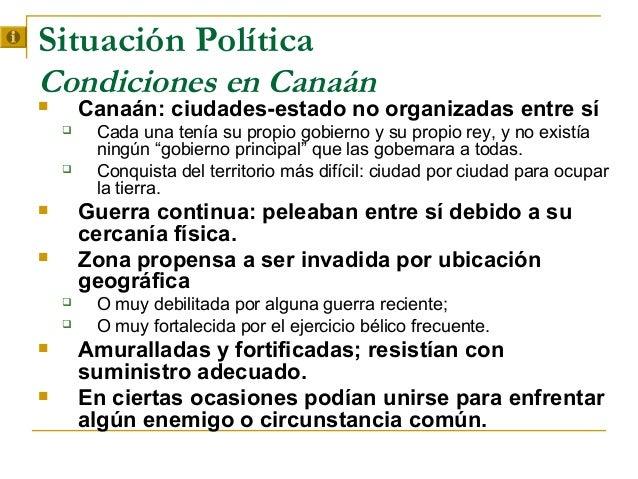 Situación PolíticaCondiciones en Canaán       Canaán: ciudades-estado no organizadas entre sí        Cada una tenía su p...