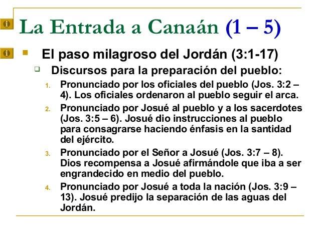 La Entrada a Canaán (1 – 5)       El paso milagroso del Jordán (3:1-17)            Discursos para la preparación del pue...