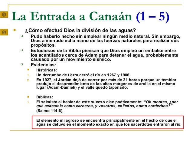 La Entrada a Canaán (1 – 5)       ¿Cómo efectuó Dios la división de las aguas?            Pudo haberlo hecho sin emplear...