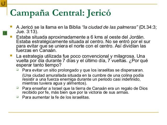 """Campaña Central: Jericó   A Jericó se la llama en la Biblia """"la ciudad de las palmeras"""" (Dt.34:3;    Jue. 3:13).   Estab..."""