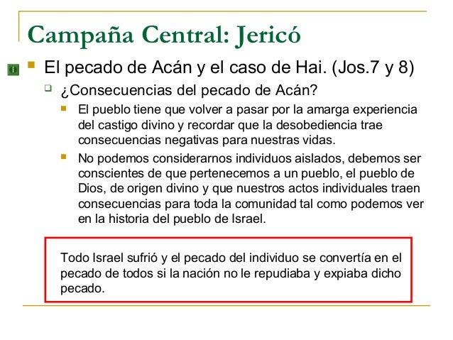 Campaña Central: Jericó   El pecado de Acán y el caso de Hai. (Jos.7 y 8)       ¿Consecuencias del pecado de Acán?      ...