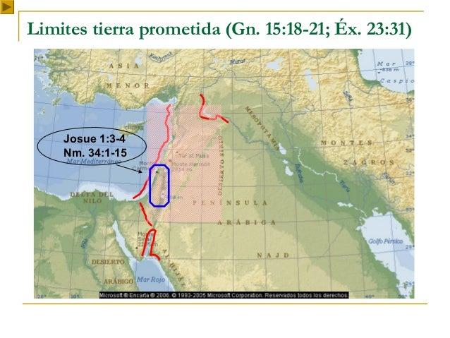 Limites tierra prometida (Gn. 15:18-21; Éx. 23:31)    Josue 1:3-4    Nm. 34:1-15