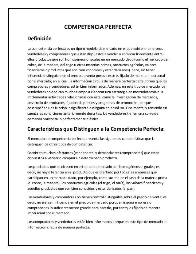 COMPETENCIA PERFECTA Definición La competencia perfecta es un tipo o modelo de mercado en el que existen numerosos vendedo...