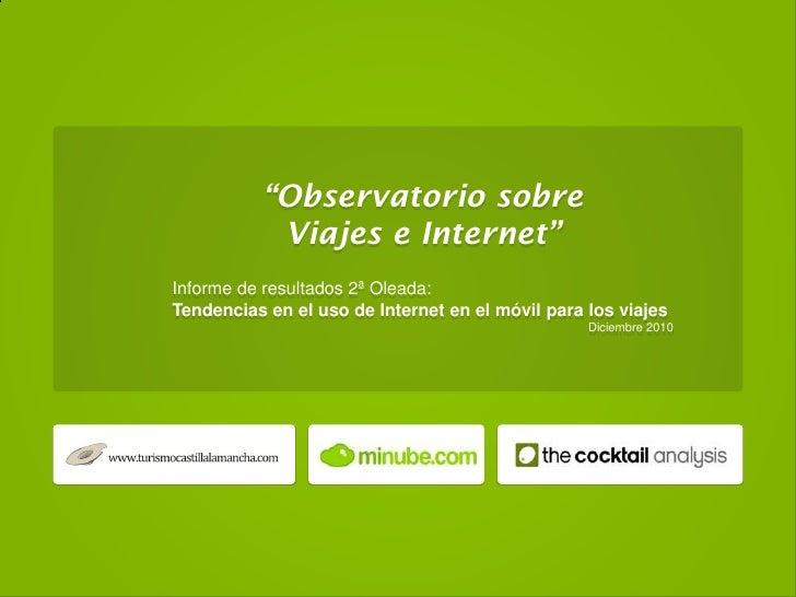 """""""Observatorio sobre           Viajes e Internet""""Informe de resultados 2ª Oleada:Tendencias en el uso de Internet en el móv..."""