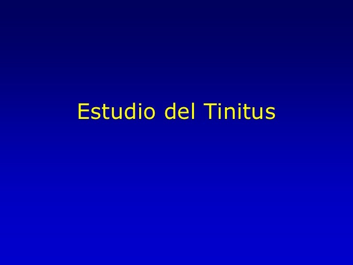 Estudio del Tinitus<br />