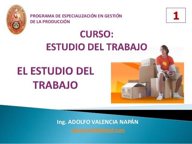 PROGRAMA DE ESPECIALIZACIÓN EN GESTIÓNDE LA PRODUCCIÓN                                         1           Ing. ADOLFO VAL...
