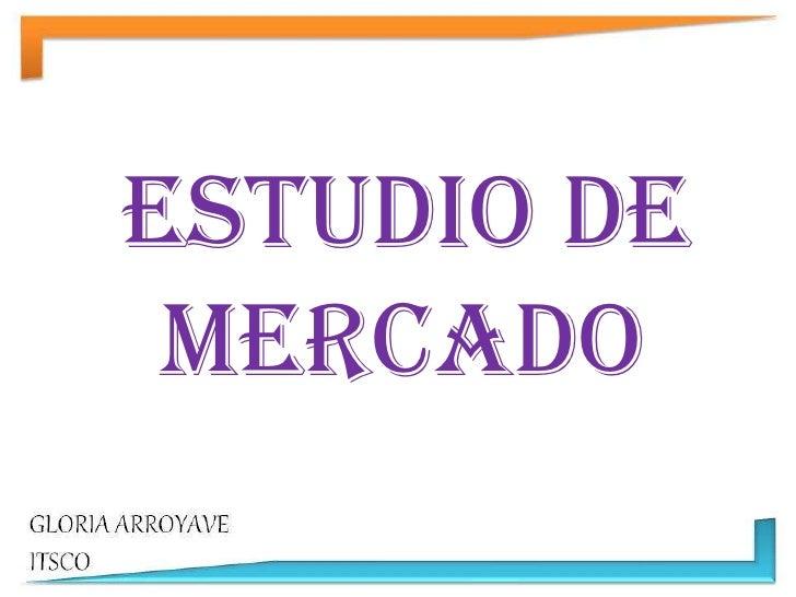 ESTUDIO DE MERCADO<br />