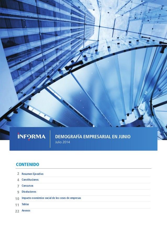DEMOGRAFÍA EMPRESARIAL EN JUNIO Julio 2014 CONTENIDO Concursos Resumen Ejecutivo2 9 7 4 Disoluciones Impacto económico soc...