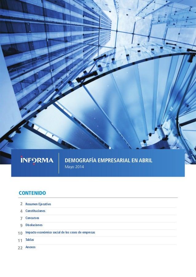 DEMOGRAFÍA EMPRESARIAL EN ABRIL Mayo 2014 CONTENIDO Concursos Resumen Ejecutivo2 9 7 4 Disoluciones Impacto económico soci...