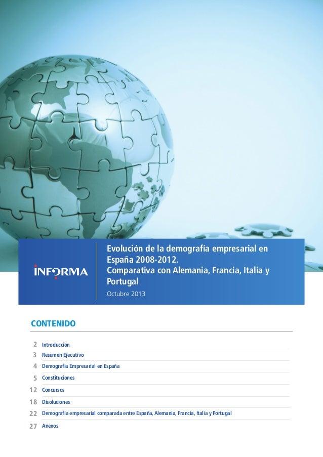 COMPARATIVA CON ALEMANIA, FRANCIA, ITALIA Y PORTUGAL // OCTUBRE 2013  Evolución de la demografía empresarial en España 200...
