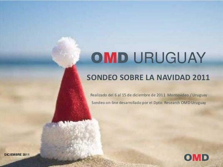 OMD URUGUAY                  SONDEO SOBRE LA NAVIDAD 2011                  Realizado del 6 al 15 de diciembre de 2011 Mont...