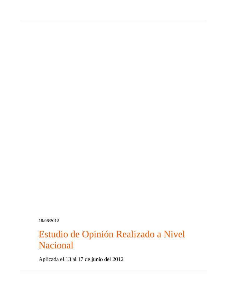 18/06/2012Estudio de Opinión Realizado a NivelNacionalAplicada el 13 al 17 de junio del 2012