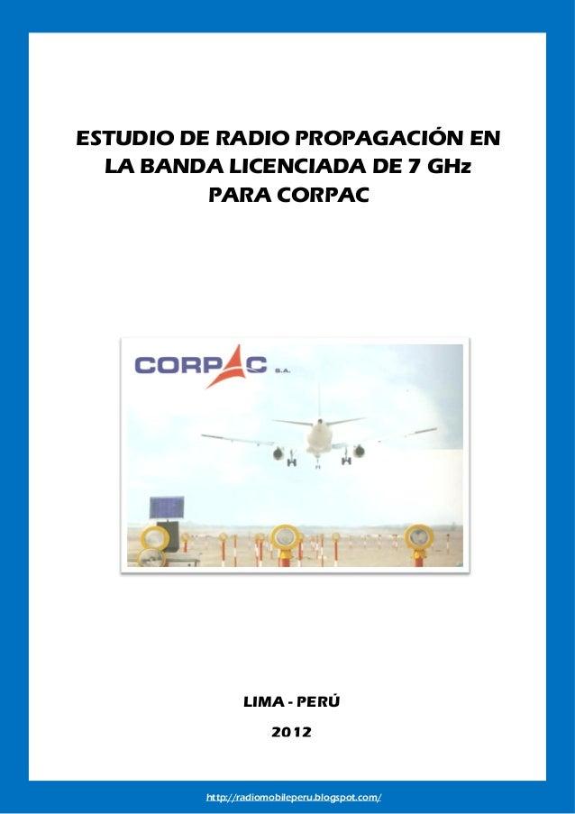 http://radiomobileperu.blogspot.com/ESTUDIO DE RADIO PROPAGACIÓN ENLA BANDA LICENCIADA DE 7 GHzPARA CORPACLIMA - PERÚ2012